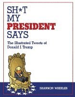 bokomslag Sh t my president says