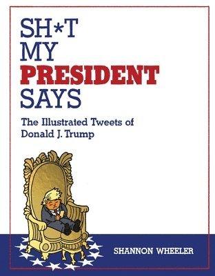 Sh t my president says 1