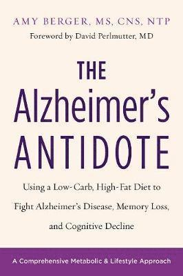 bokomslag Alzheimers antidote - using a low-carb, high-fat diet to fight alzheimer s