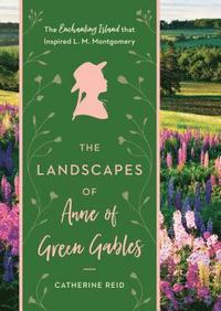 bokomslag The Landscapes of Anne of Green Gables