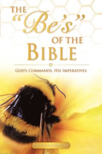 bokomslag The Be's of the Bible