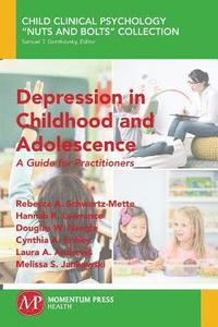 bokomslag Depression in Childhood and Adolescence: A Guide for Practitioners