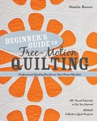 bokomslag Beginner's Guide to Free-Motion Quilting