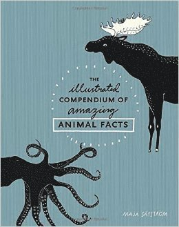bokomslag The Illustrated Compendium of Amazing Animal Facts