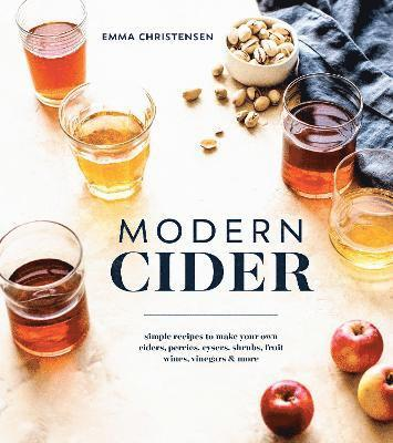 bokomslag Modern cider - simple recipes to make your own ciders, perries, cysers, shr
