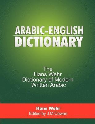 bokomslag Arabic-English Dictionary: The Hans Wehr Dictionary of Modern Written Arabic