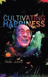 bokomslag Cultiving Happiness