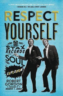 bokomslag Respect yourself - stax records and the soul explosion