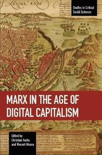bokomslag Marx In The Age Of Digital Capitalism