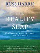 bokomslag The Reality Slap: Finding Peace and Fulfillment When Life Hurts