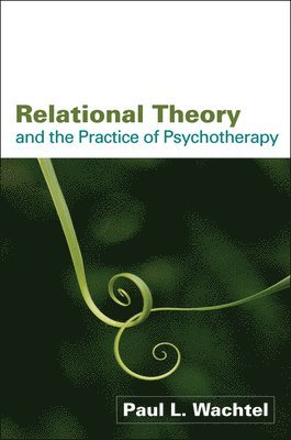 bokomslag Relational Theory and the Practice of Psychotherapy