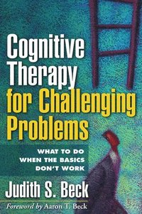bokomslag Cognitive Therapy for Challenging Problems