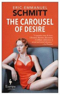 bokomslag The Carousel Of Desire