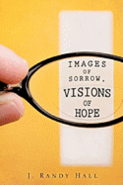 Images of Sorrow, Visions of Hope 1