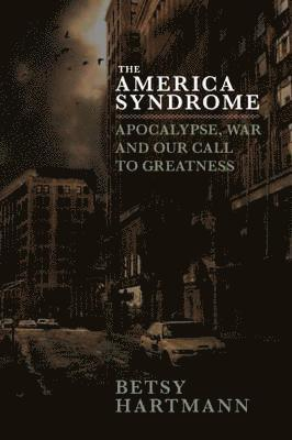 bokomslag American syndrome - apocalypse, war and our call to greatness