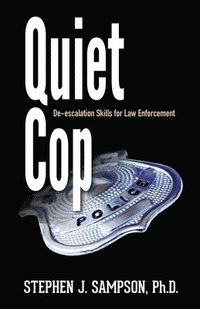 bokomslag Quiet Cop: Social Tactics for Law Enforcement Professionals