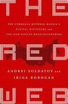 bokomslag Red web - the struggle between russias digital dictators and the new online