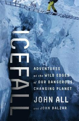 bokomslag Icefall - adventures at the wild edges of our dangerous, changing planet