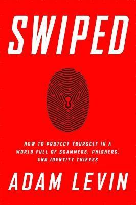 bokomslag Swiped: How to Protect Yourself in a World Full of Scammers, Phishers, and Identity Thieves
