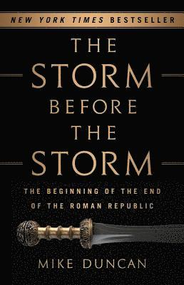 bokomslag The Storm Before the Storm: The Beginning of the End of the Roman Republic