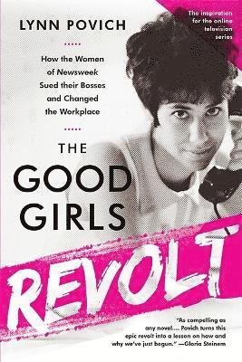 bokomslag Good girls revolt (media tie-in) - how the women of newsweek sued their bos