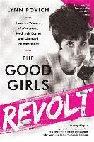 Good girls revolt (media tie-in) - how the women of newsweek sued their bos 1