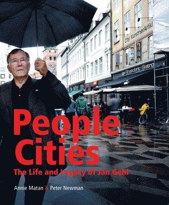 bokomslag People Cities: The Life and Legacy of Jan Gehl