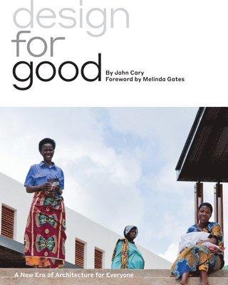 bokomslag Design for Good: A New Era of Architecture for Everyone