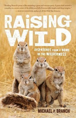 bokomslag Raising wild - dispatches from a home in the wilderness