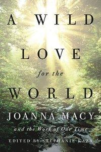 bokomslag A Wild Love for the World