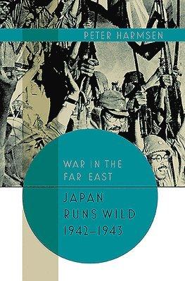 Japan Runs Wild, 1942-1943 1