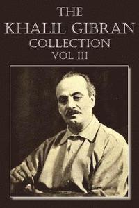 bokomslag The Khalil Gibran Collection Volume III