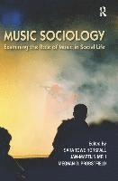 bokomslag Music Sociology: Examining the Role of Music in Social Life