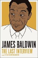 bokomslag James Baldwin: The Last Interview