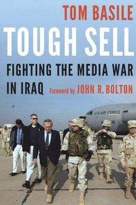 bokomslag Tough sell - fighting the media war in iraq