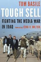 Tough sell - fighting the media war in iraq 1