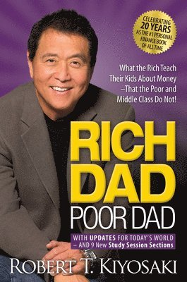 bokomslag Rich Dad Poor Dad: What the Rich Teach Their Kids About Money That the Poor and Middle Class Do Not!