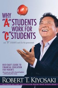 bokomslag Why 'A' Students Work for 'C' Students and Why 'B' Students Work for the Government
