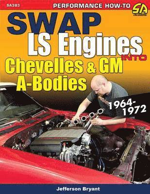 bokomslag Swap ls engines into chevelles and gm a-bodies - 1964-1972