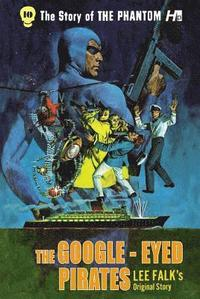 bokomslag The Phantom: The Complete Avon Novels: Volume #10: The Google-Eyed Pirates!