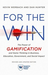 bokomslag For the Win, Revised and Updated Edition: The Power of Gamification and Game Thinking in Business, Education, Government, and Social Impact