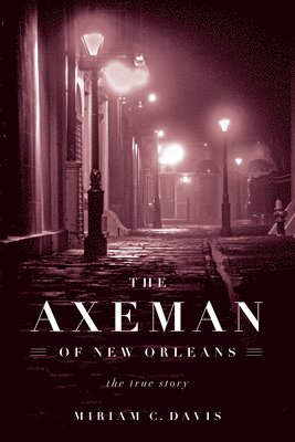 bokomslag Axeman of new orleans - the true story