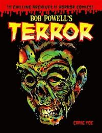 bokomslag Bob Powell's Terror The Chilling Archives Of Horror Comics Volume 2