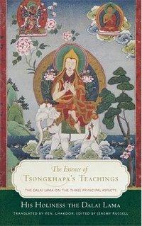 bokomslag The Essence of Tsongkhapa's Teachings