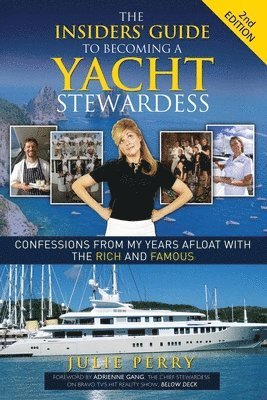 bokomslag The Insiders' Guide to Becoming a Yacht Stewardess 2nd Edition