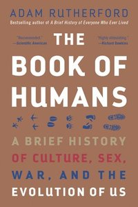 bokomslag The Book of Humans: A Brief History of Culture, Sex, War, and the Evolution of Us