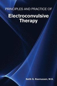 bokomslag Principles and Practice of Electroconvulsive Therapy