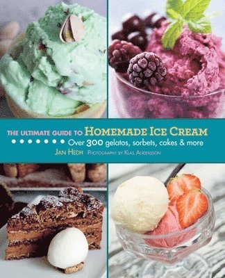 bokomslag The Ultimate Guide to Homemade Ice Cream