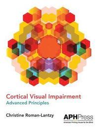 bokomslag Cortical Visual Impairment Advanced Principles