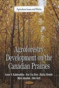 bokomslag Agroforestry Development on the Canadian Prairies